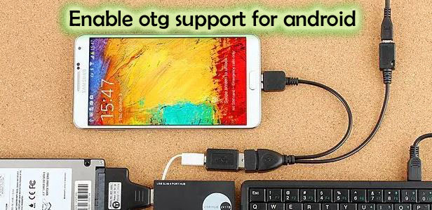 how to enable otg support for android mobiles without root copy